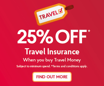 25% off Travel Insurance when you buy Travel Money. Subject to minimum spend. Terms and conditions apply.