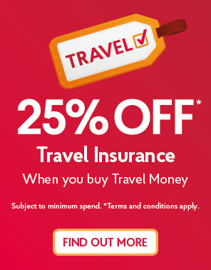 25% off Travel Insurance when you buy Travel Money. Subject to minimum spend. Terms and conditions apply. Order your Travel Money now.